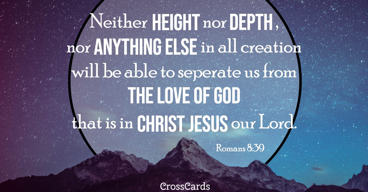Romans 8:39 - Nothing Can Separate Us ecard, online card
