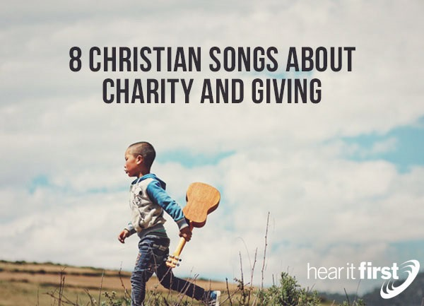 8 Christian Songs About Charity and Giving