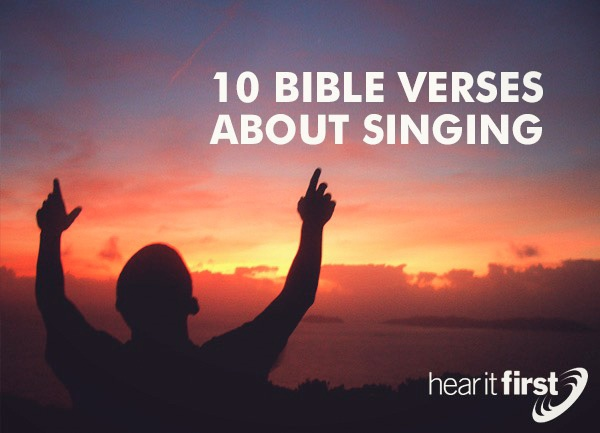 10 Bible Verses About Singing