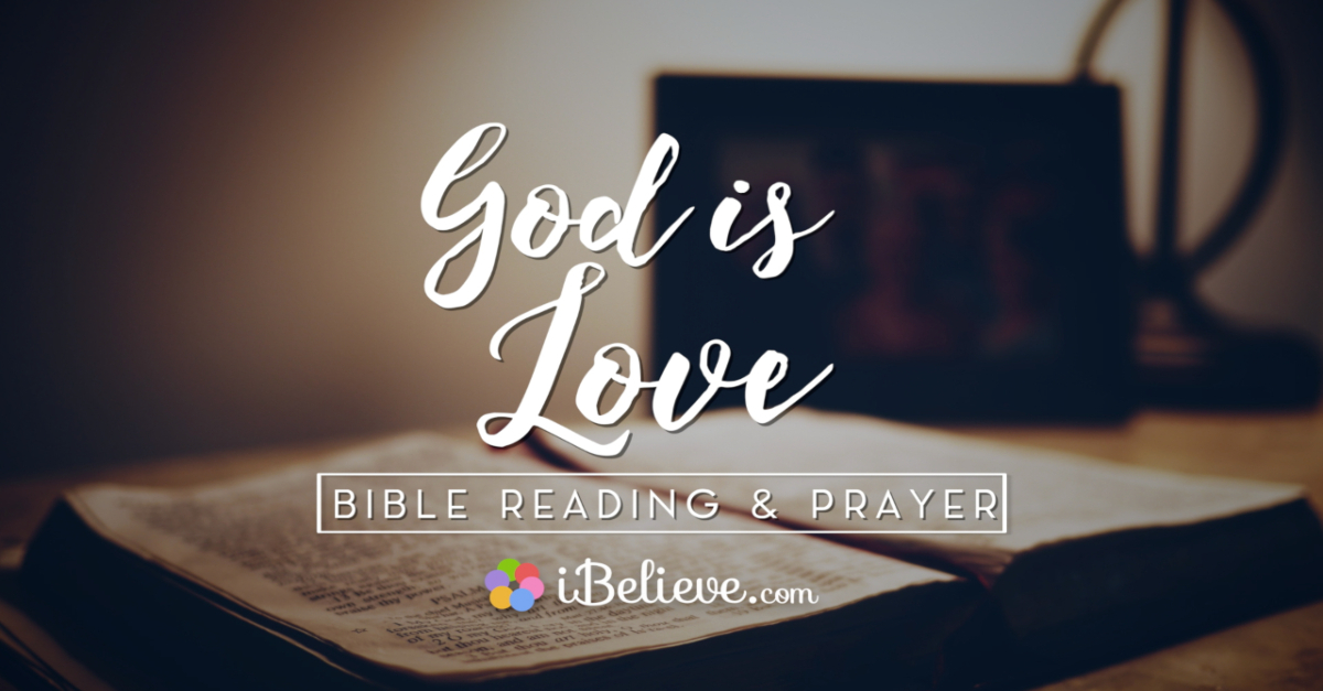 """""""God is Love"""" 1 John 4:8 - A Bible Reading and Prayer of Love"""