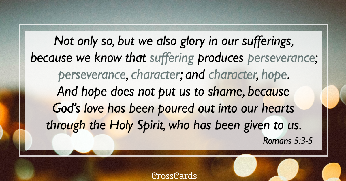 Romans 5:3-5 Suffering Produces Perseverance ecard, online card
